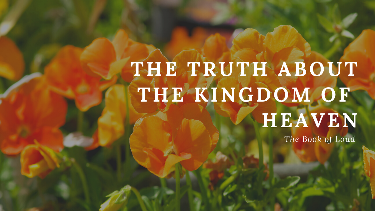 The truth about the kingdom of heaven