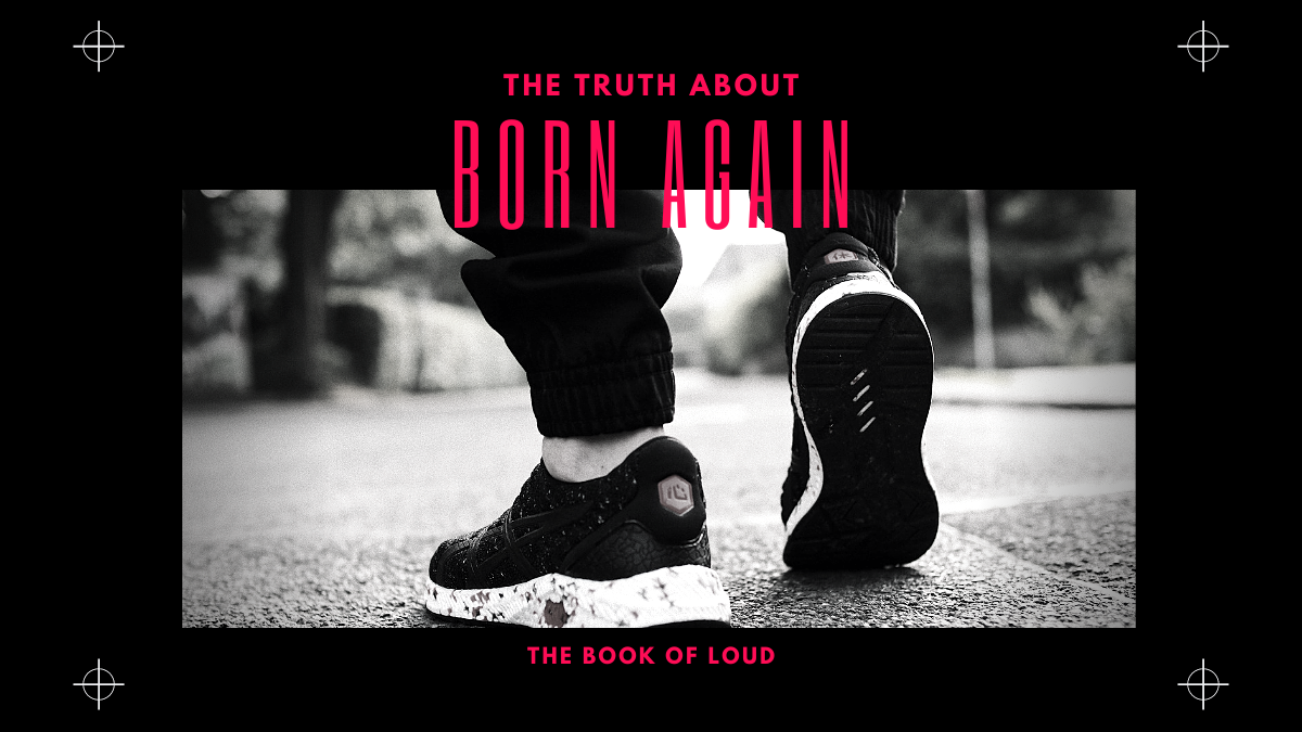 The Truth about Born Again