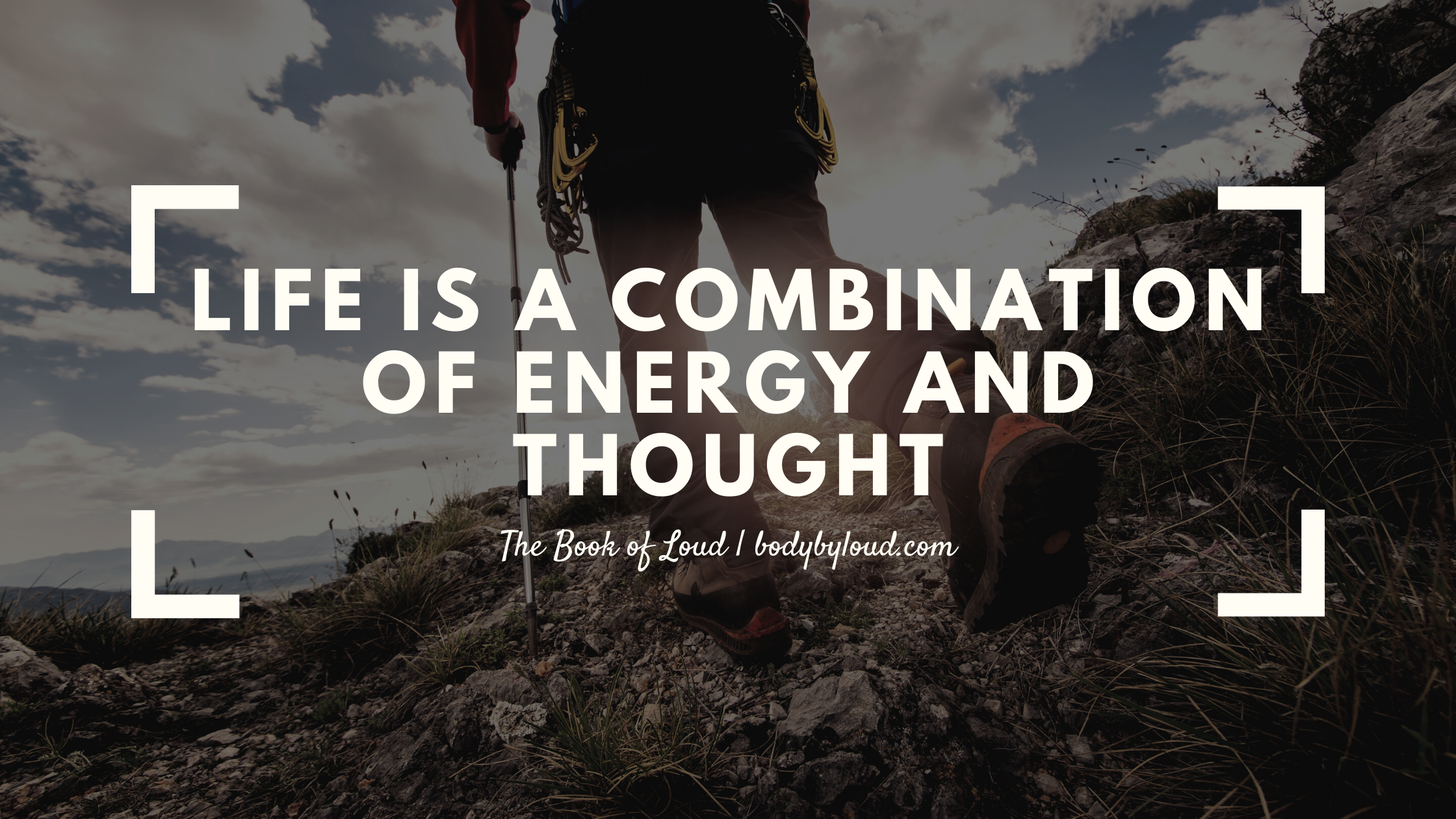 life is a combination of energy and thought